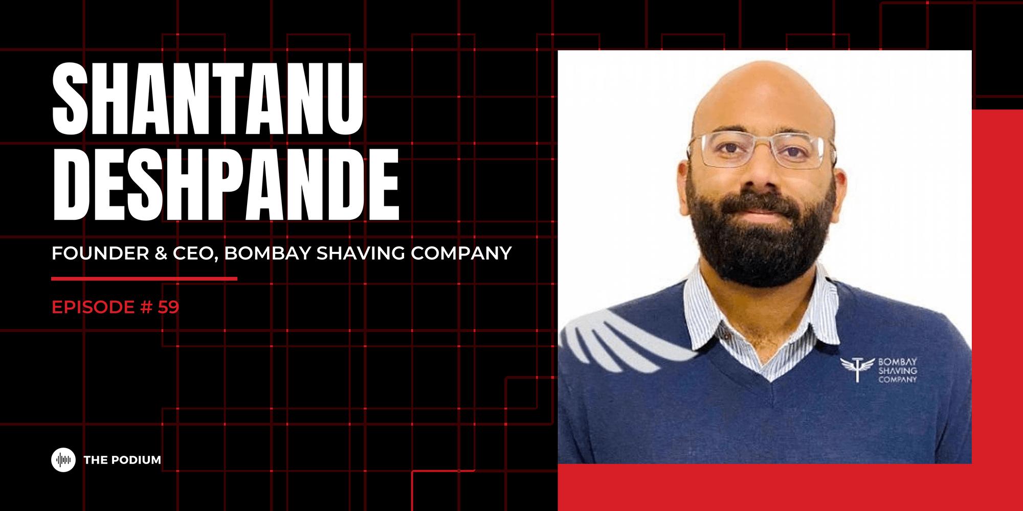 Grooming his way to success | Shantanu Deshpande @ Bombay Shaving Company