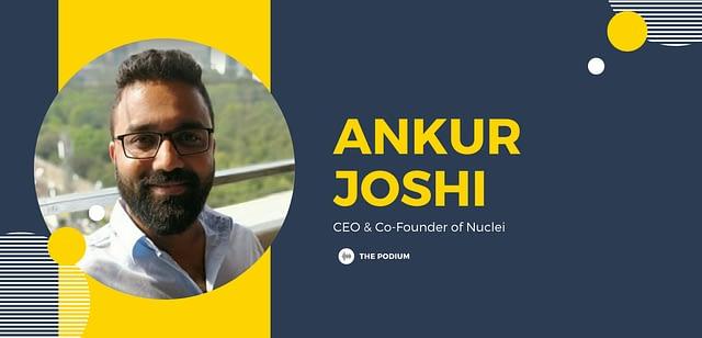 Ankur Joshi of Nuclei