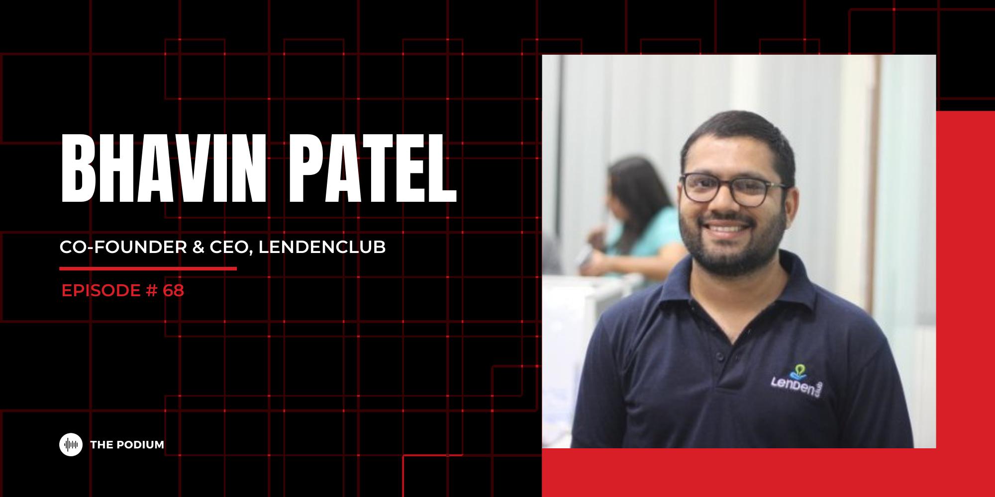 Democratizing Lending | Bhavin Patel @ LenDenClub