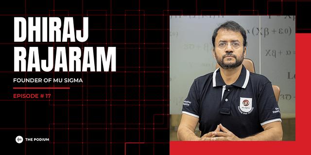 Dhiraj Rajaram of MuSigma